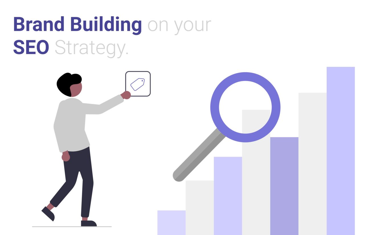 Why Brand Building Should Be a Big Focus of Your SEO Strategy