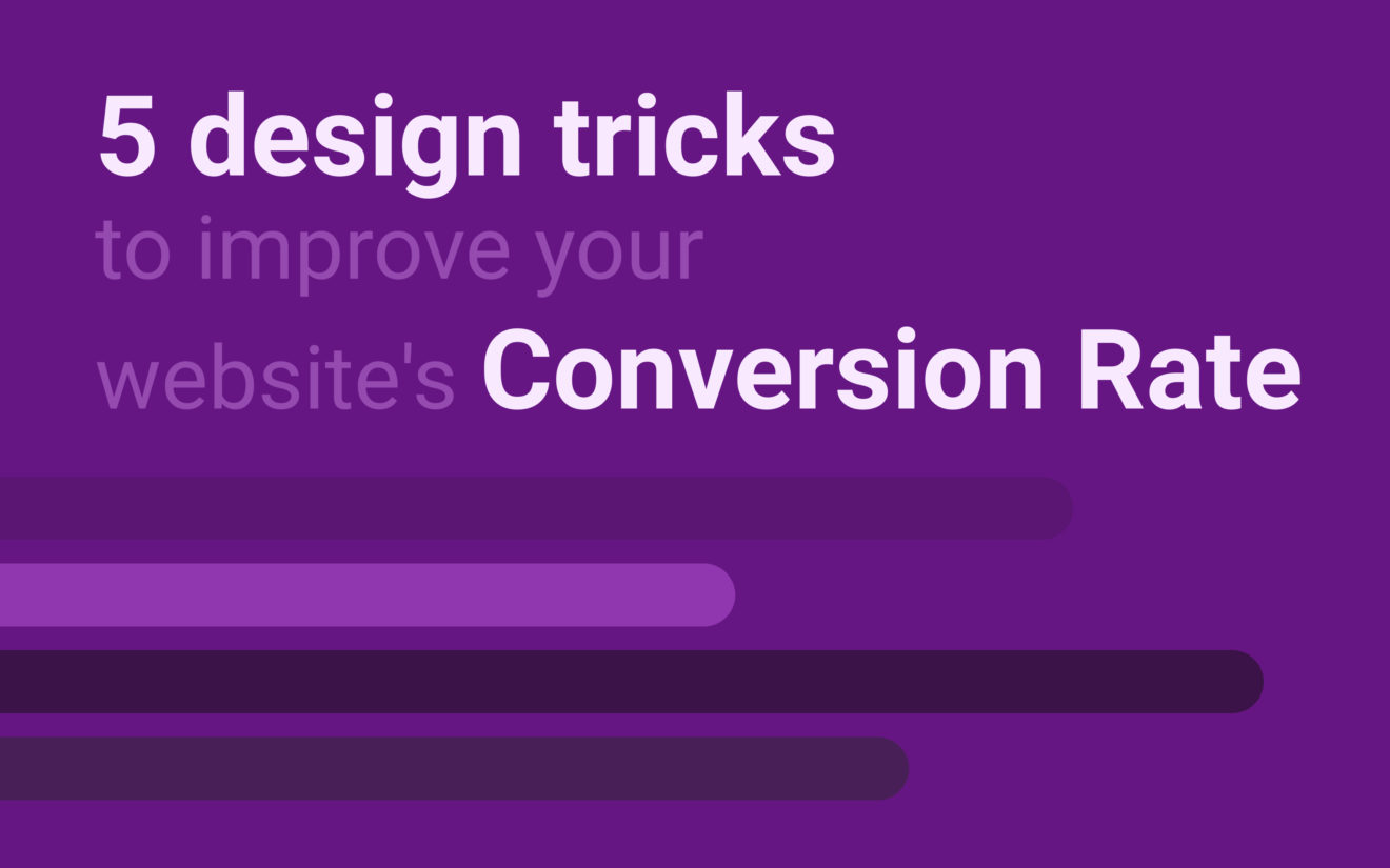 5 design tricks to improve your website's conversion rate